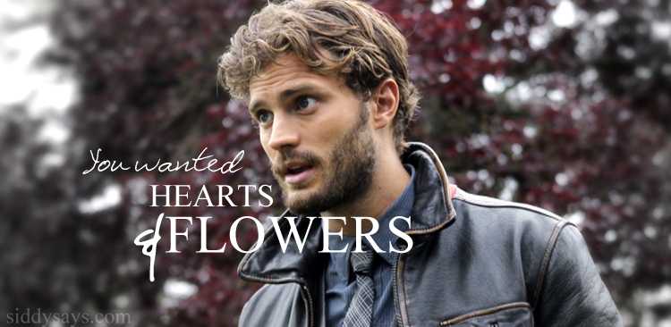 you wanted hearts and flowers movie 50 shades