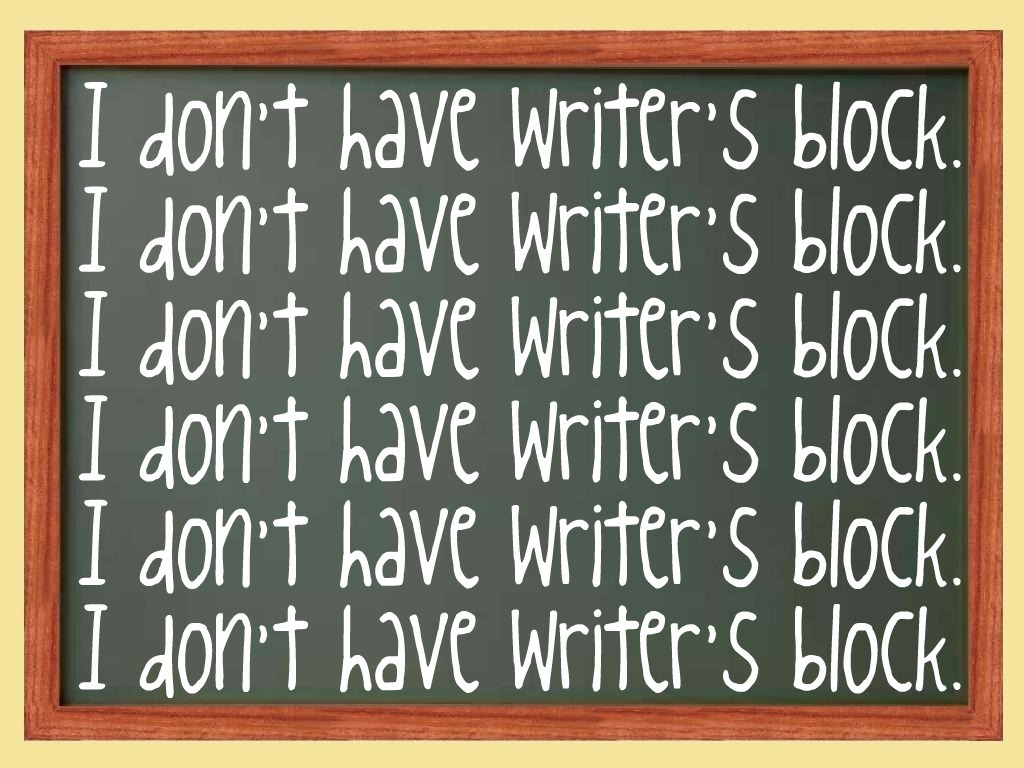 WRITER'S BLOCK HOW TO GET RID OF IT