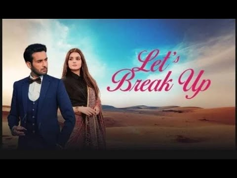 Let's Break Up - Hira Mani and Affan Waheed